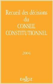 Recueil des décisions du conseil constitutionnel 2004 - Couverture - Format classique