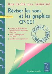 Réviser les sons et les graphies ; CP/CE1 ; fiches à photocopier - Intérieur - Format classique