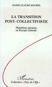 La Transition Post-Collectiviste ; Mutations Agraires En Europe Centrale - Intérieur - Format classique