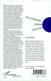 Pierre Schaeffer ; D'Orphee A Mac Luhan ; Communication Et Musique En France Entre 1936 Et 1986 - 4ème de couverture - Format classique