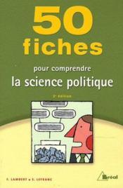 50 fiches pour comprendre la science politique (2e édition) - Couverture - Format classique
