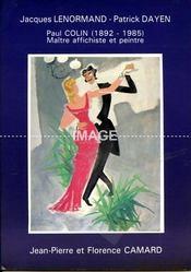 PAUL COLIN (1892-1985). MAITRE AFFICHISTE ET PEINTRE. 1892-1985, 11/12/1989. (Poids de 202 grammes) - Couverture - Format classique