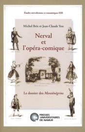 Nerval et l'opéra-comique ; le dossier des Monténégrins - Couverture - Format classique