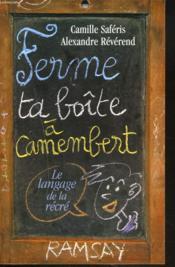Ferme ta boite a camembert - Couverture - Format classique