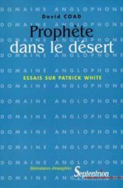 Prophete Dans Le Desert ; Essais Sur Patrick White - Couverture - Format classique