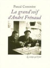 Grand'soif d'andre frenaud (la) - Couverture - Format classique