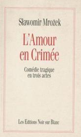 L'amour en Crimée ; comédie tragique en trois actes - Couverture - Format classique