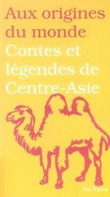 Contes et légendes du centre-asie ; jadis de jadis quand ce qui existe n'était pas - Intérieur - Format classique