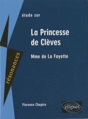 Étude sur la princesse de Clèves ; madame de La Fayette - Couverture - Format classique
