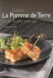 Cuisiner la pomme de terre en 45 recettes originales - Couverture - Format classique