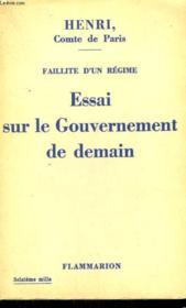 Faillite D'Un Regime. Essai Sur Le Gouvernement De Demain. - Couverture - Format classique