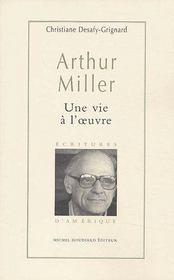 Arthur Miller, une vie à l'oeuvre - Couverture - Format classique