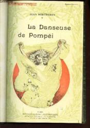 LA DANSEUSE DE POMPEI + LES TABLETTES L'ERINNA D'AGRIGENTE // VENUS OU LES DEUX RISQUES // LES DERNIERS RAPINS (roman comique). - Couverture - Format classique
