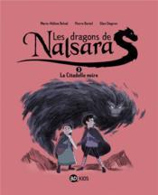 Les dragons de Nalsara T.3 ; la citadelle noire - Couverture - Format classique
