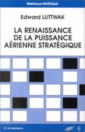 La renaissance de la puissance aérienne stratégique - Couverture - Format classique