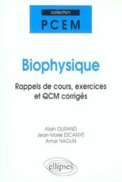 Biophysique Rappels De Cours Exercices Et Qcm Corriges - Couverture - Format classique