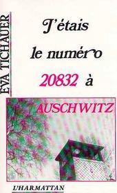 J'Etais Le Numero 20832 A Auschwitz - Intérieur - Format classique