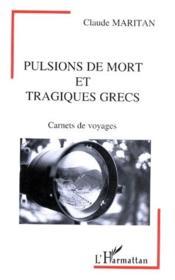Pulsions de mort et tragiques grecs ; carnets de voyages - Couverture - Format classique