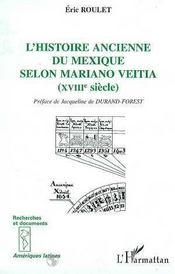 L'Histoire Ancienne Du Mexique Selon Mariano Veitia, Xviii Siecle - Intérieur - Format classique