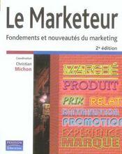 Le marketeur ; fondements et nouveautes du marketing (2e edition) - Intérieur - Format classique