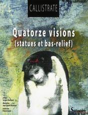 Quatorze visions ; statues et bas-relief - Intérieur - Format classique