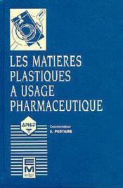 Les matieres plastiques a usage pharmaceutique - Couverture - Format classique
