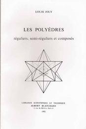 Les polyèdres ; réguliers, semi-réguliers et composés - Intérieur - Format classique
