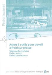 Aciers A Outils Pour Travail A Froid Sur Presse : Tableau De Synthese, Fiches Aciers, Fiches Product - Couverture - Format classique