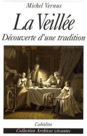 Le veillée, découverte d'une tradition - Couverture - Format classique