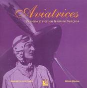 Aviatrices ; un siècle d'aviation féminine française - Intérieur - Format classique