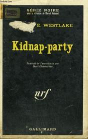 Kidnap-Party. Collection : Serie Noire N° 1321 - Couverture - Format classique