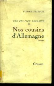Une Enfance Lorraine Tome Deux .Nos Cousins D Allemagne. - Couverture - Format classique