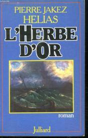 L Herbe D Or. - Couverture - Format classique