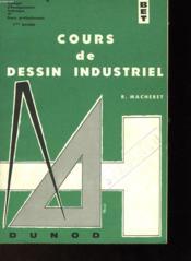 Cours De Dessin Industriel - Tome 1 - Couverture - Format classique