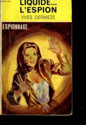 Liquide... L'Espion - Couverture - Format classique