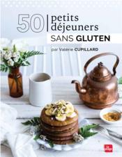 50 petits déjeuners sans gluten - Couverture - Format classique