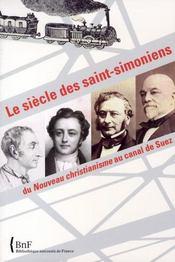 Le siècle des saint- simoniens ; du nouveau christianisme au canal de suez - Intérieur - Format classique
