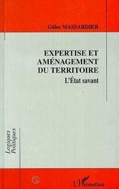 Expertise et aménagement du territoire. l'état savant - Intérieur - Format classique