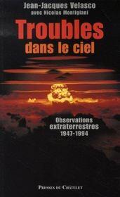 Troubles dans le ciel ; ovnis, le nucléaire responsable du phénomène ? - Intérieur - Format classique
