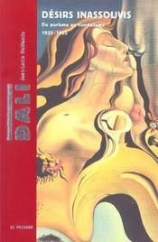 Salvador dali desirs inassouvis ; du purisme au surrealisme - Intérieur - Format classique