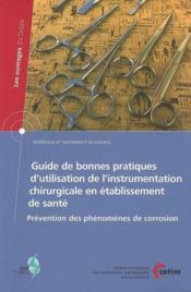 Guide De Bonnes Pratiques D'Utilisation De L'Instrumentation Chirurgicale En Etablissement De Sante - Couverture - Format classique