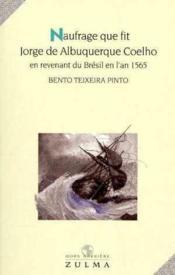 Naufrage Que Fit Jorge De Albuquerque Coelho - Couverture - Format classique