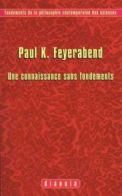 Fondements De La Philosophie Contemporaine Des Sciences N.1 ; Une Connaissance Sans Fondements - Intérieur - Format classique