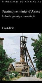 Patrimoine minier d'Alsace ; le bassin potassique haut-rhinois - Couverture - Format classique