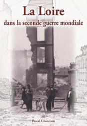 La Loire dans la seconde guerre mondiale - Couverture - Format classique