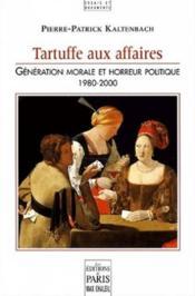 Tartuffe Aux Affaires. Generation Morale Et Horreur Politique 1980-2000 - Couverture - Format classique