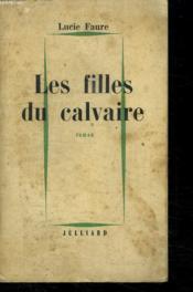 Les Filles Du Calvaire. - Couverture - Format classique