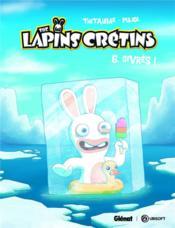 The Lapins Crétins T.6 ; givrés ! - Couverture - Format classique