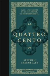 Quattrocento ; 1417 : aux origines de la Renaissance, un manuscrit perdu... - Couverture - Format classique
