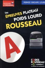 Code Rousseau ; les épreuves plateau poids lourd Rousseau (édition 2018) - Couverture - Format classique